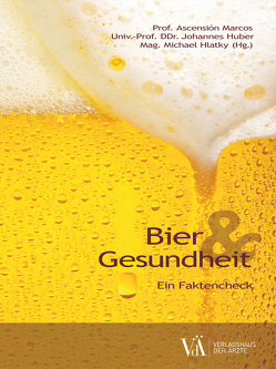 Bier & Gesundheit von Ascensión,  Marcos, Hlatky,  Michael, Huber,  Johannes