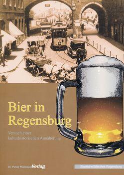Bier in Regensburg von Daschner,  Manuela, Lübbers ,  Bernhard, Pindl,  Kathrin, Smolorz,  Roman, von Sperl,  Helmut, Wanderwitz,  Heinrich
