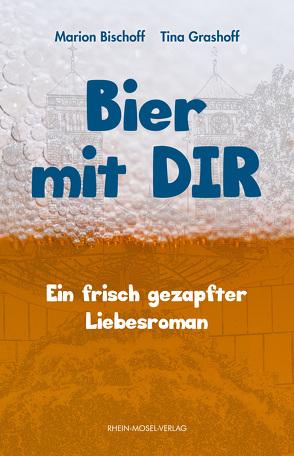 Bier mit Dir von Bischoff,  Marion, Grashoff,  Tina