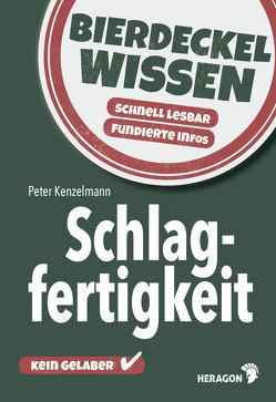 Bierdeckelwissen Schlagfertigkeit von Kenzelmann,  Peter