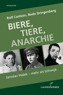Biere Tiere Anarchie von Cantzen,  Rolf, Dringenberg,  Bodo