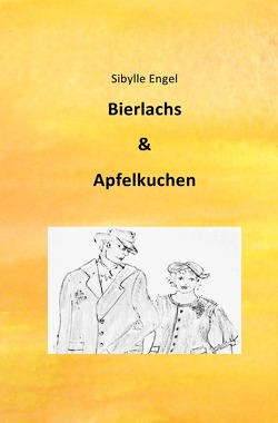 Bierlachs & Apfelkuchen von Engel,  Sibylle