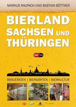 Bierland Sachsen und Thüringen von Böttner,  Bastian, Raupach,  Markus