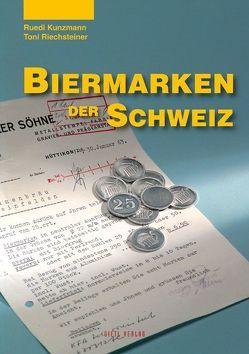 Biermarken der Schweiz von Kunzmann,  Ruedi, Riechsteiner,  Anton