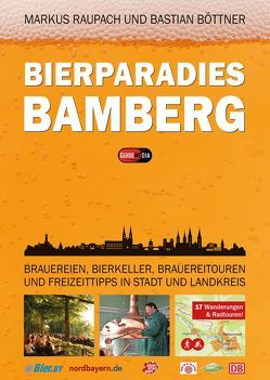 Bierparadies Bamberg von Böttner,  Bastian, Raupach,  Markus