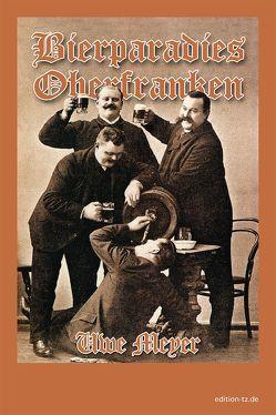 Bierparadies Oberfranken von Meyer,  Uwe