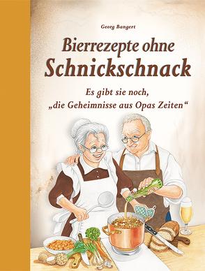 Bierrezepte ohne Schnickschnack von Bangert,  Elisabeth