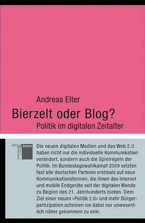 Bierzelt oder Blog? von Elter,  Andreas