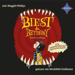 Biest & Bethany – Nicht zu zähmen von Follath,  Isabelle, Großmann,  Mechthild, Megitt-Phillips,  Jack, Thiele,  Ulrich