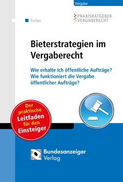 Bieterstrategien im Vergaberecht von Ferber,  Thomas