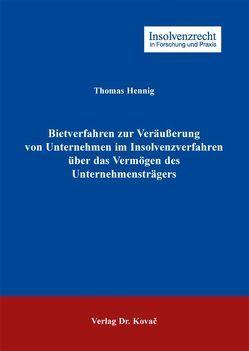 Bietverfahren zur Veräußerung von Unternehmen im Insolvenzverfahren über das Vermögen des Unternehmensträgers von Hennig,  Thomas