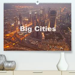 Big Cities (Premium, hochwertiger DIN A2 Wandkalender 2021, Kunstdruck in Hochglanz) von Schickert,  Peter