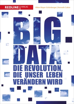 Big Data von Cukier,  Kenneth, Mayer-Schönberger,  Viktor