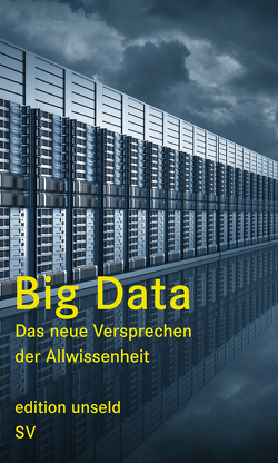 Big Data von Geiselberger,  Heinrich, Moorstedt,  Tobias