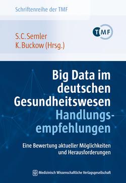Big Data im deutschen Gesundheitswesen – Handlungsempfehlungen von Buckow,  Karoline, Semler,  Sebastian Claudius