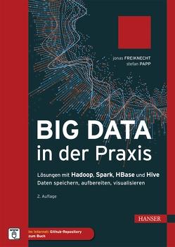 Big Data in der Praxis von Freiknecht,  Jonas, Papp,  Stefan