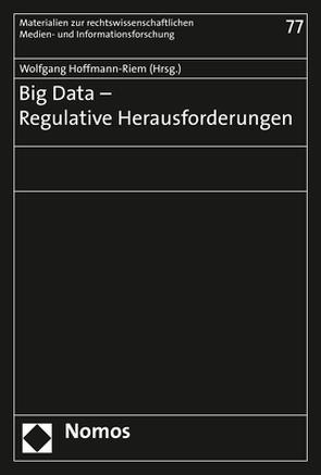 Big Data – Regulative Herausforderungen von Hoffmann-Riem,  Wolfgang