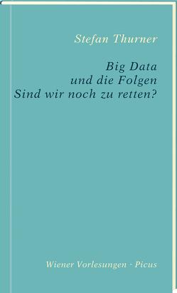 Big Data und die Folgen von Thurner,  Stefan