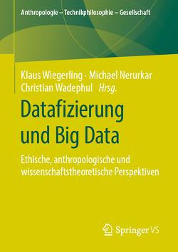 Big Data und die Philosophie von Nerurkar,  Michael, Wadephul,  Christian, Wiegerling,  Klaus
