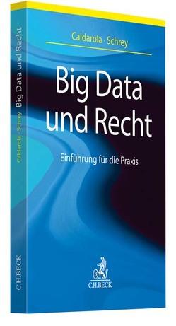 Big Data und Recht von Caldarola,  Maria Cristina, Schrey,  Joachim