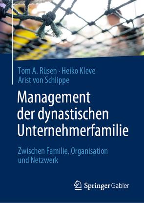 Management der dynastischen Unternehmerfamilie von Kleve,  Heiko, Rüsen,  Tom A., von Schlippe,  Arist