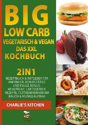 BIG Low Carb vegetarisch & vegan – Das XXL Kochbuch von Kitchen,  Charlie's