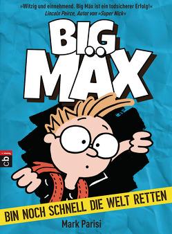 Big Mäx – Bin noch schnell die Welt retten von Parisi,  Mark, Spangler,  Bettina