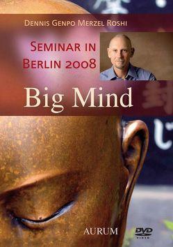 Big Mind von Merzel Roshi,  Dennis Genpo