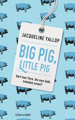 Big Pig, Little Pig von Jooß,  Regina, Yallop,  Jacqueline