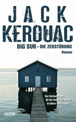 Big Sur – Die Zerstörung von Kerouac,  Jack