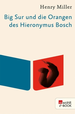 Big Sur und die Orangen des Hieronymus Bosch von Miller,  Henry, Wagenseil,  Kurt
