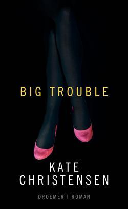 Big Trouble von Christensen,  Kate, Lake-Zapp,  Kristina