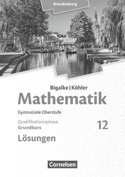 Bigalke/Köhler: Mathematik – Brandenburg – Ausgabe 2019 / 12. Schuljahr – Grundkurs von Bigalke,  Anton, Köhler,  Norbert, Kuschnerow,  Horst, Ledworuski,  Gabriele