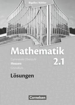 Bigalke/Köhler: Mathematik – Hessen – Bisherige Ausgabe – Band 2.1: Grundkurs – 1. Halbjahr von Bigalke,  Anton, Köhler,  Norbert, Kuschnerow,  Horst, Ledworuski,  Gabriele