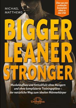Bigger Leaner Stronger von Matthews,  Michael