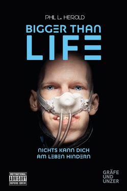 Bigger than Life von Herold,  Phil L.