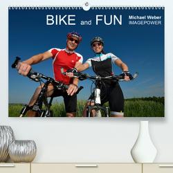 BIKE and FUN (Premium, hochwertiger DIN A2 Wandkalender 2021, Kunstdruck in Hochglanz) von Weber,  Michael