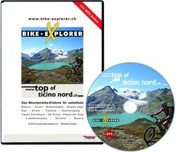 BIKE-EXPLORER Top of Ticino Nord, CD-ROM inkl. GPS-Tracks von Schierle,  Michelle