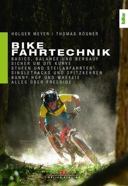 Bike Fahrtechnik von Meyer,  Holger, Rögner,  Thomas