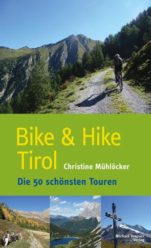 Bike & Hike Tirol von Mühlöcker,  Christine