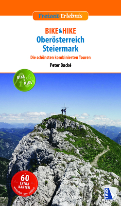 Bike & hike-Touren im Osten Österreichs von Backé,  Peter