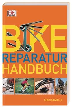 Bike-Reparatur-Handbuch von Sidwells,  Chris