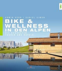 Bike & Wellness in den Alpen von Herb,  Armin, Simon,  Daniel