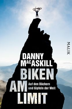 Biken am Limit von Allen,  Matt, Bayer,  Martin, MacAskill,  Danny