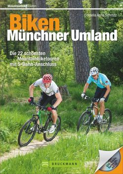 Biken Münchner Umland von Höger,  Sebastian, Schmitz,  Cornelia Anna