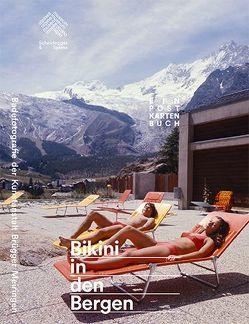 Bikini in den Bergen von Alpines Museum der Schweiz, Gantenbein,  Köbi, Hächler,  Beat, Hächler,  Stefan, Speiser,  Meret