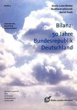 Bilanz: 50 Jahre Bundesrepublik Deutschland von Jellonnek,  Burkhard, Rauls,  Bernd, Recker,  Marie L