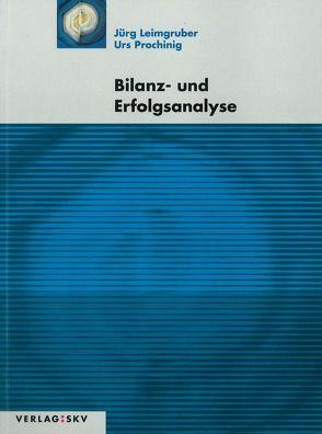 Bilanz- und Erfolgsanalyse von Leimgruber,  Jürg, Prochinig,  Urs