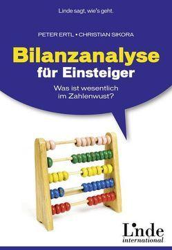 Bilanzanalyse für Einsteiger von Ertl,  Peter, Sikora,  Christian