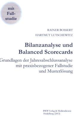 Bilanzanalyse und Balanced Scorecards von Bossert,  Rainer, Lutschewitz,  Hartmut